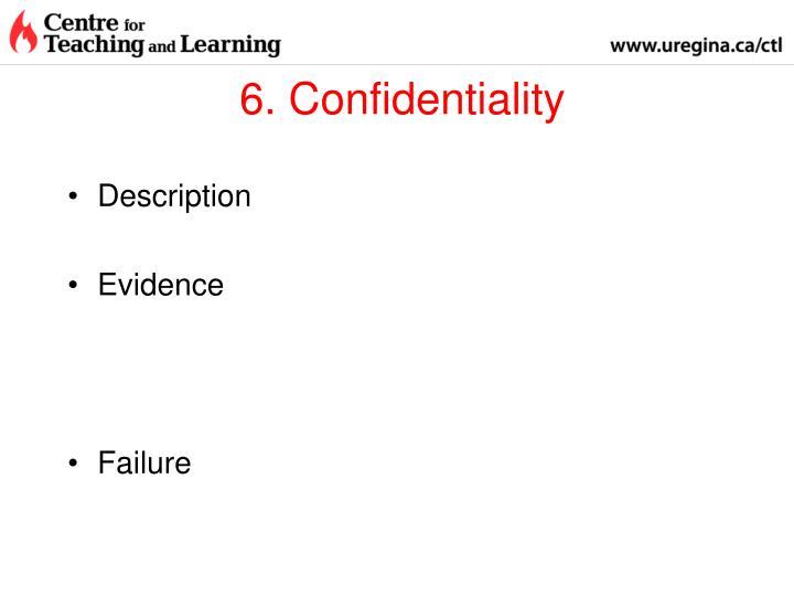 6. Confidentiality