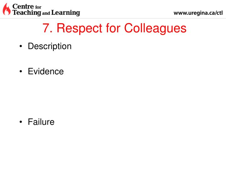 7. Respect for Colleagues