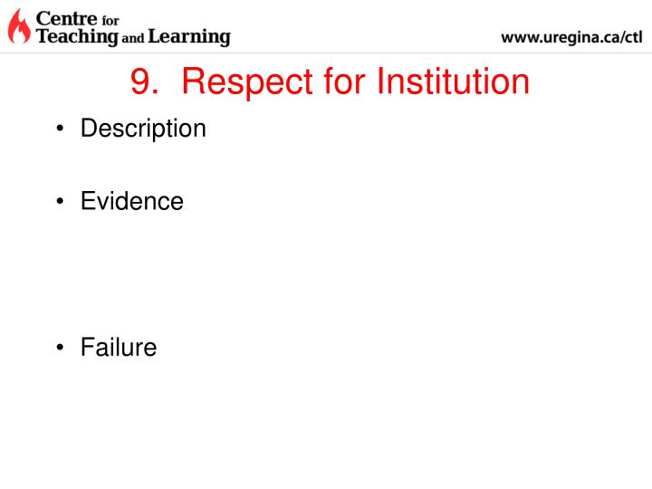 9.  Respect for Institution