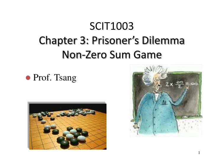 scit1003 chapter 3 prisoner s dilemma non zero sum game n.