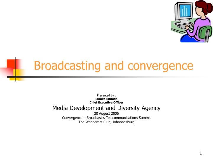 broadcasting and convergence n.