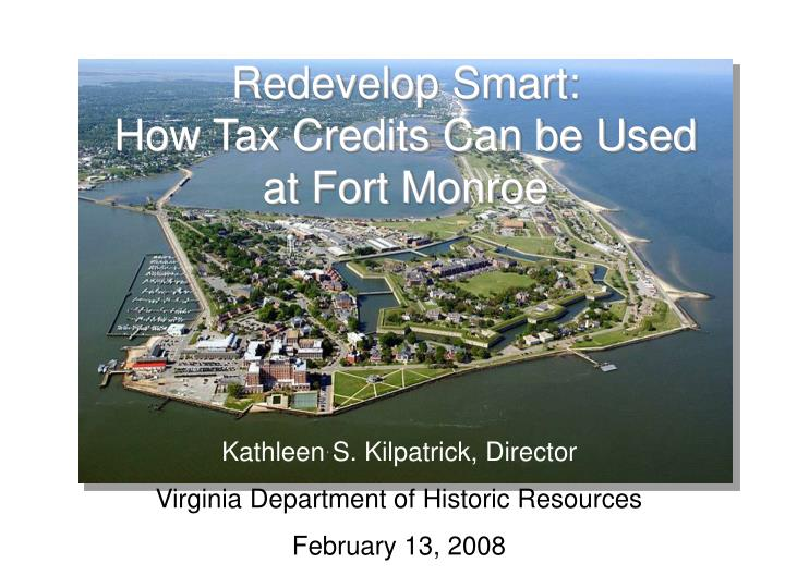 redevelop smart how tax credits can be used at fort monroe n.