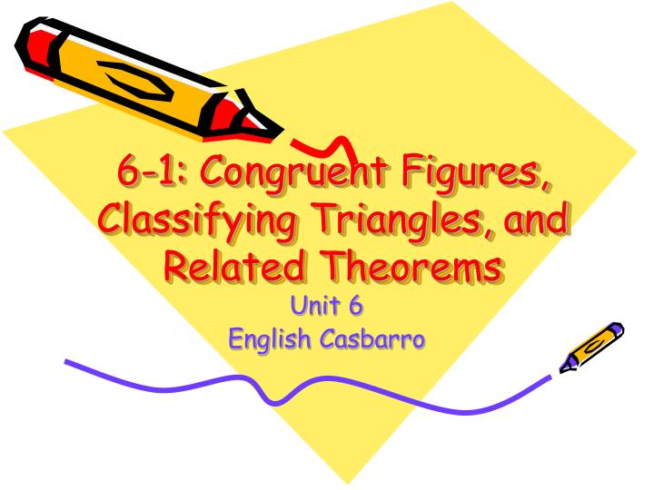 6 1 congruent figures classifying triangles and related theorems n.