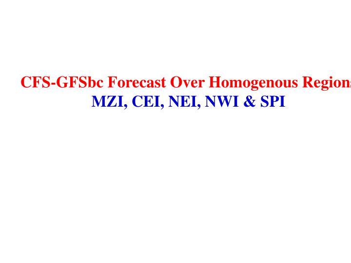 CFS-GFSbc Forecast Over Homogenous Regions