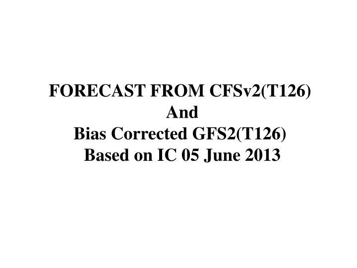 FORECAST FROM CFSv2(T126)