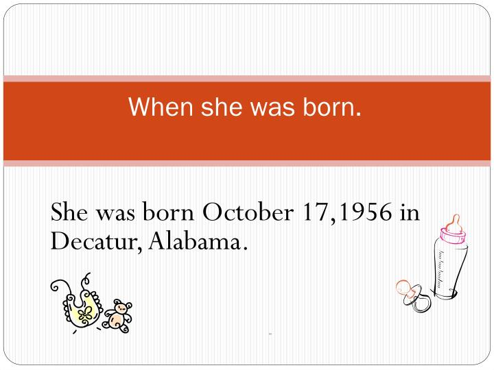 She was born October 17,1956 in Decatur, Alabama.