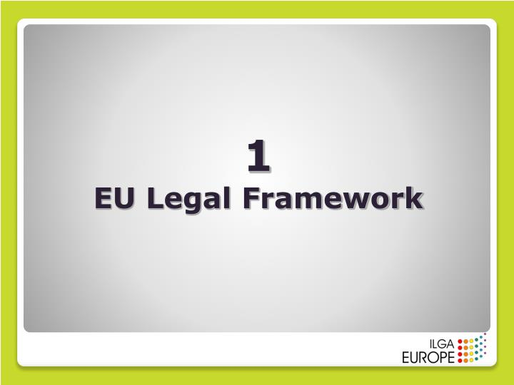 1 eu legal framework