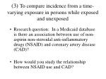 3 to compare incidence from a time varying exposure in persons while exposed and unexposed