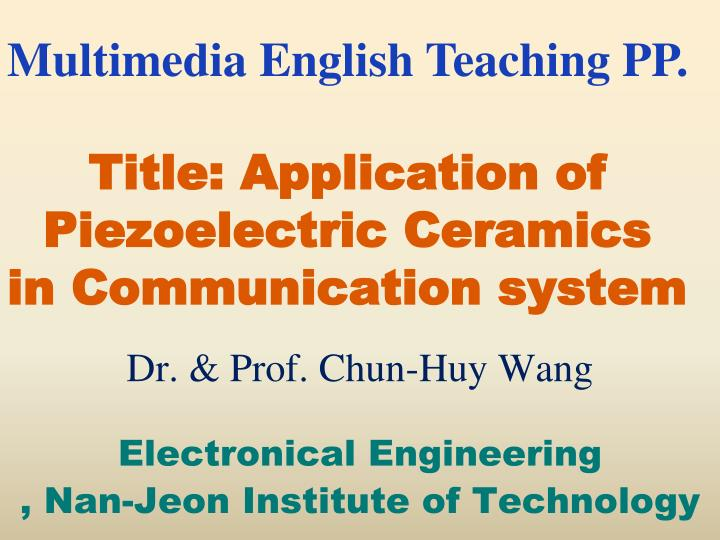 title application of piezoelectric ceramics in communication system n.
