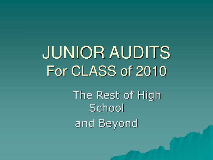 junior audits for class of 2010 n.
