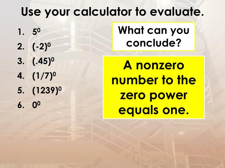 Use your calculator to evaluate.