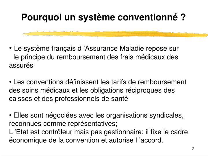 Le système français d  Assurance Maladie repose sur le principe du  remboursement des frais médicaux des assurés ... 938a31ed4bf0