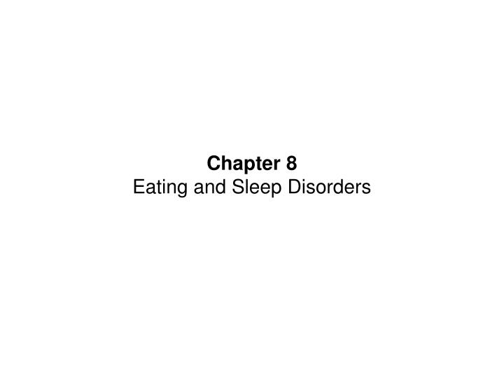 chapter 8 eating and sleep disorders n.