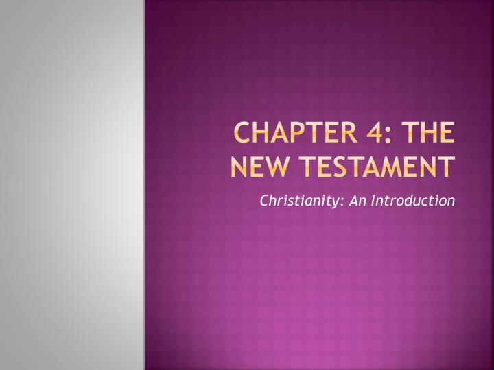 Chapter 4 the new testament