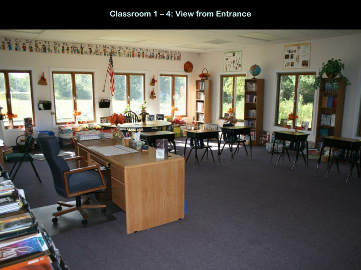 Classroom 1 – 4: View from Entrance