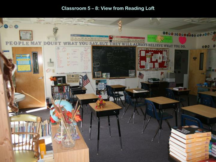 Classroom 5 – 8: View from Reading Loft