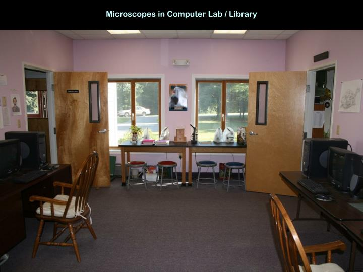Microscopes in Computer Lab / Library