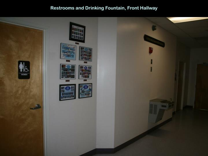 Restrooms and Drinking Fountain, Front Hallway
