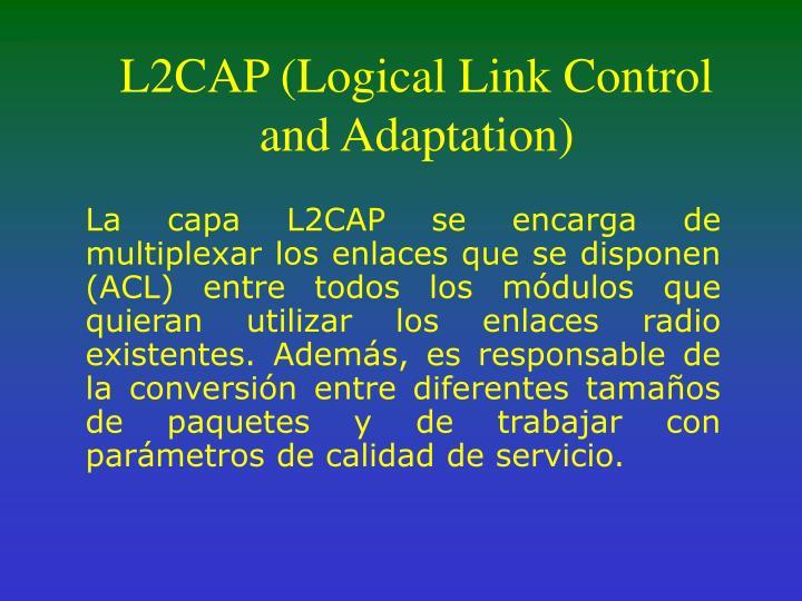 L2CAP (Logical Link Control and Adaptation)