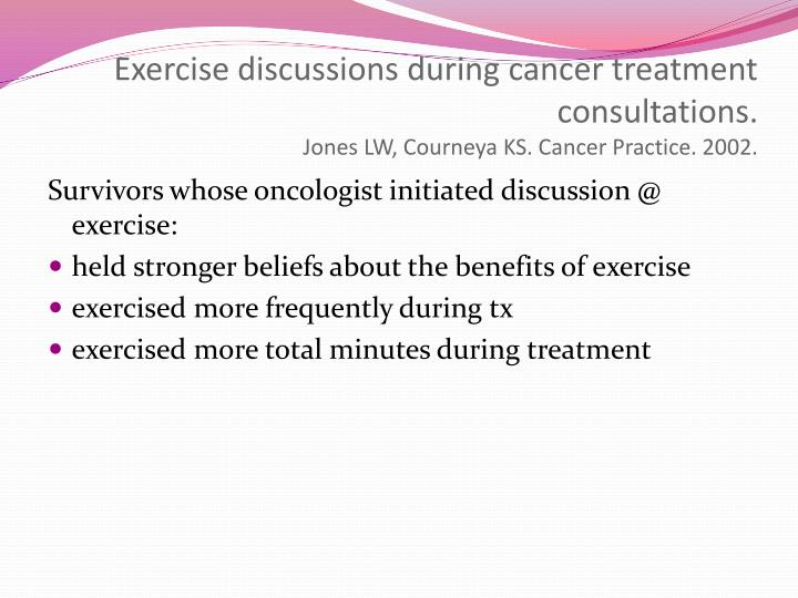 Exercise discussions during cancer treatment consultations.