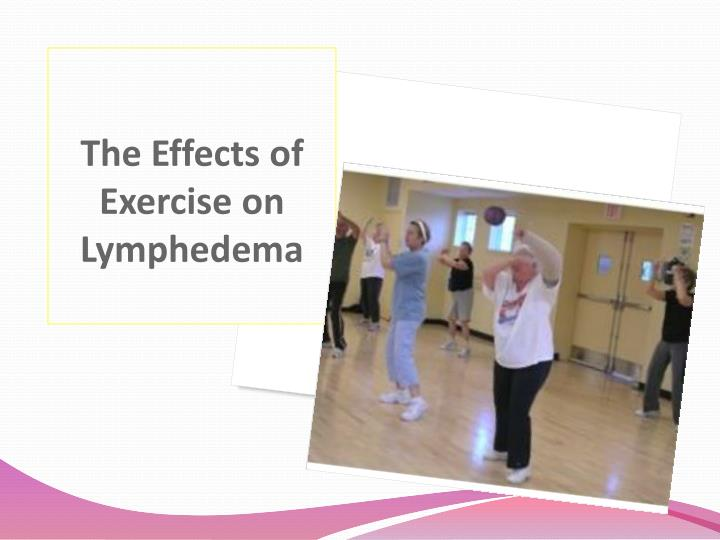 The Effects of Exercise on Lymphedema