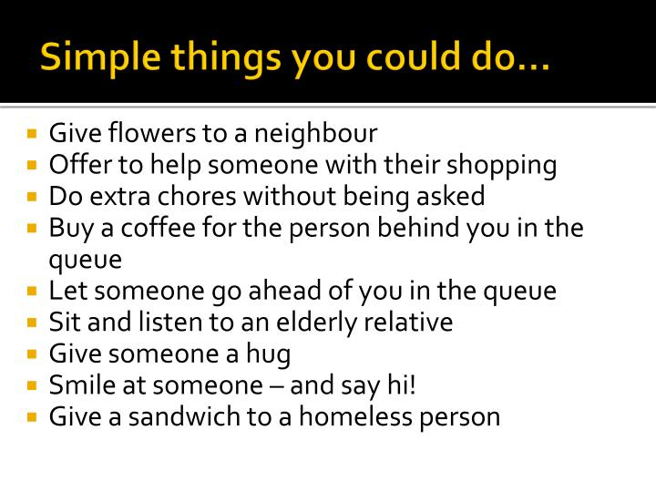 Simple things you could do…
