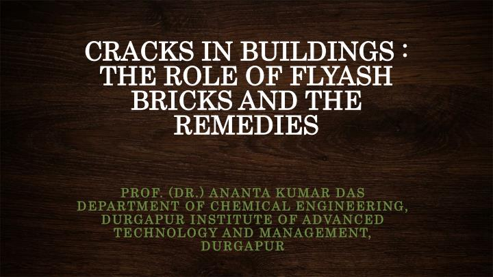 cracks in buildings the role of flyash bricks and the remedies n.