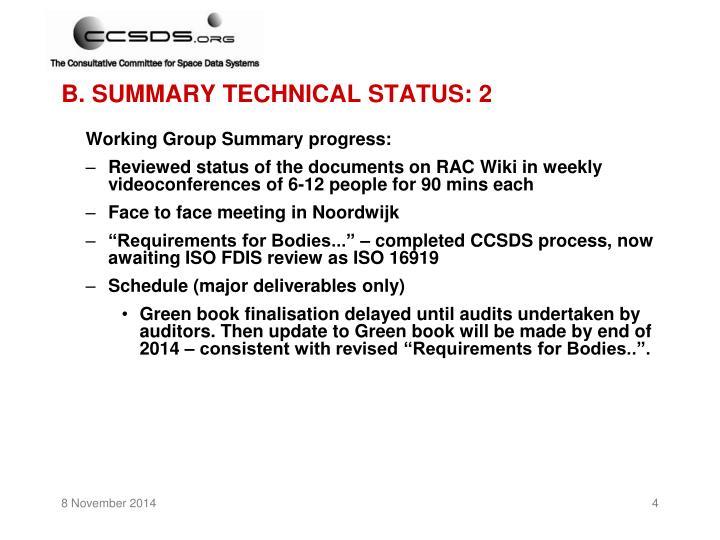 B. SUMMARY TECHNICAL STATUS: 2