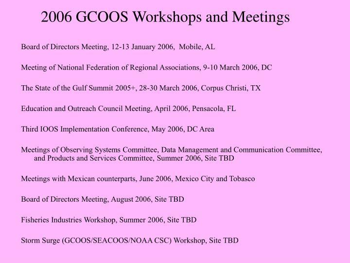 2006 GCOOS Workshops and Meetings