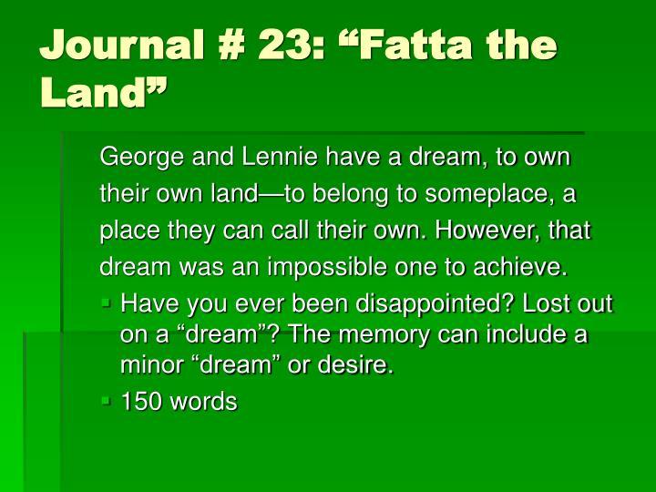 """Journal # 23: """"Fatta the Land"""""""