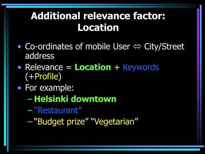 Additional relevance factor: Location