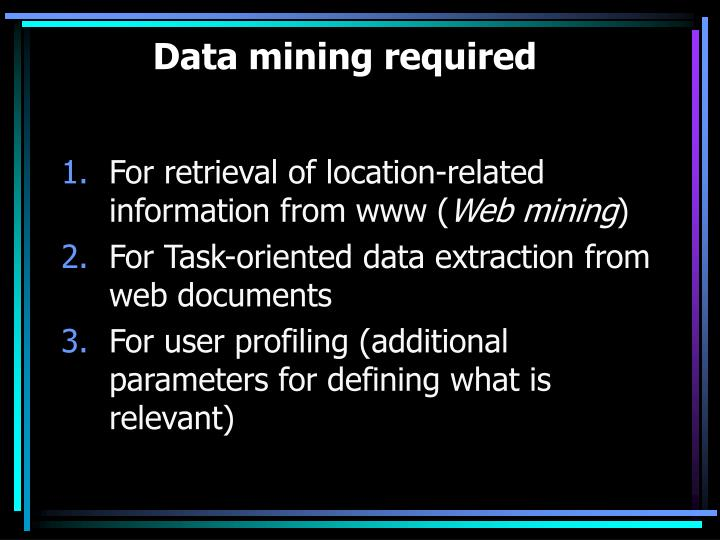 Data mining required