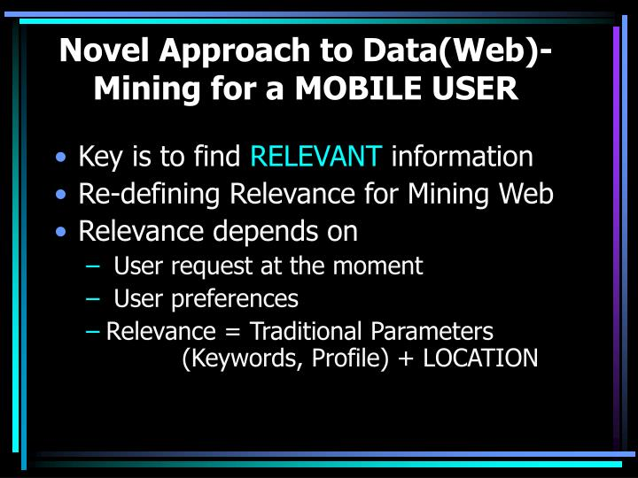 Novel Approach to Data(Web)-Mining for a MOBILE USER