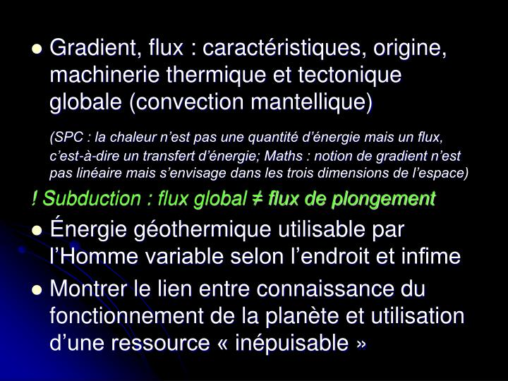 Gradient, flux : caractéristiques, origine, machinerie thermique et tectonique globale (convection mantellique)