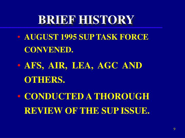 AUGUST 1995 SUP TASK FORCE CONVENED.