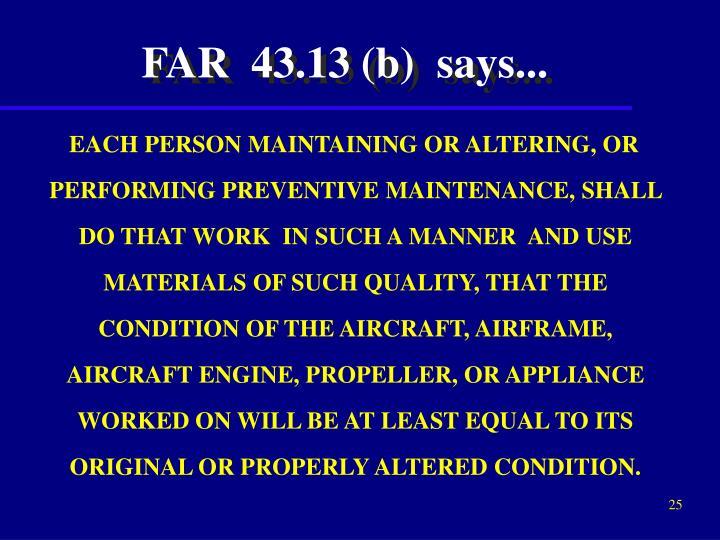 FAR  43.13 (b)  says...