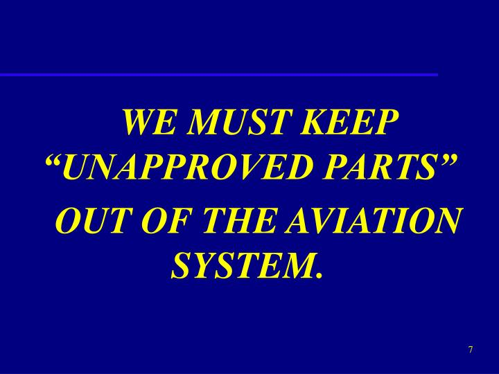 """WE MUST KEEP """"UNAPPROVED PARTS"""""""