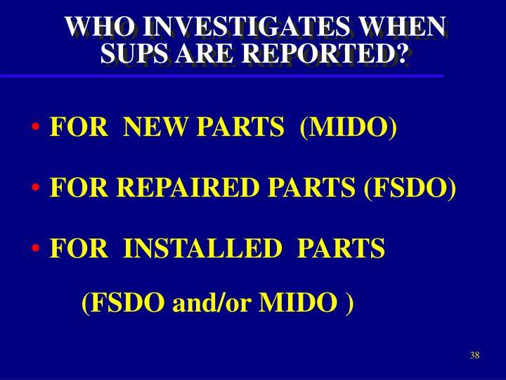 WHO INVESTIGATES WHEN