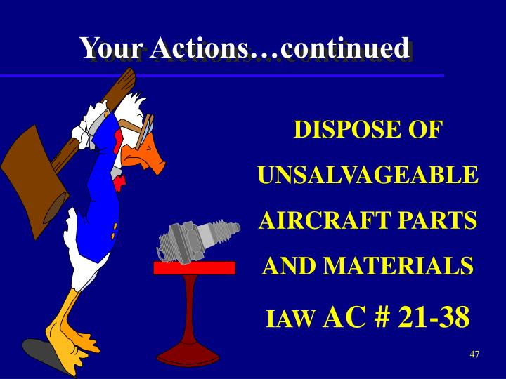 DISPOSE OF UNSALVAGEABLE AIRCRAFT PARTS AND MATERIALS  IAW