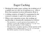 eager caching