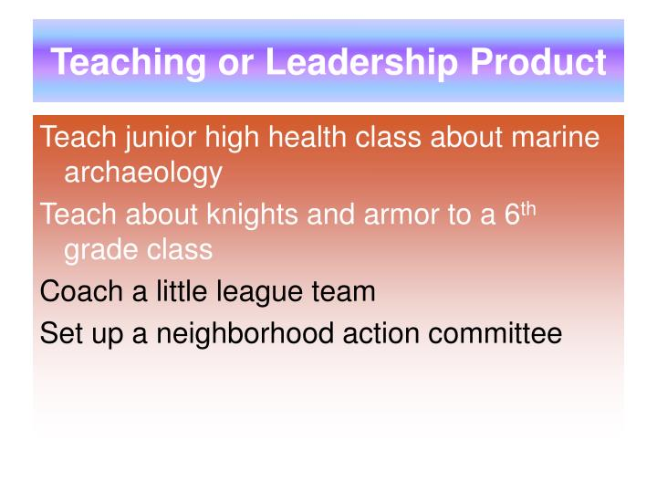 Teaching or Leadership Product