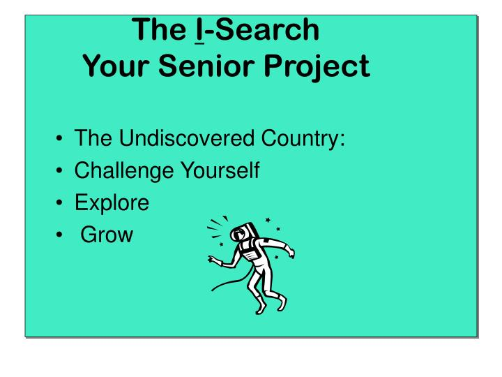 The i search your senior project