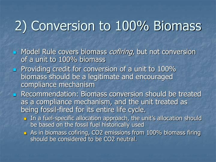 2 conversion to 100 biomass
