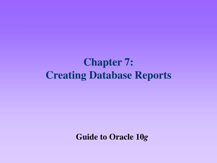 chapter 7 creating database reports n.