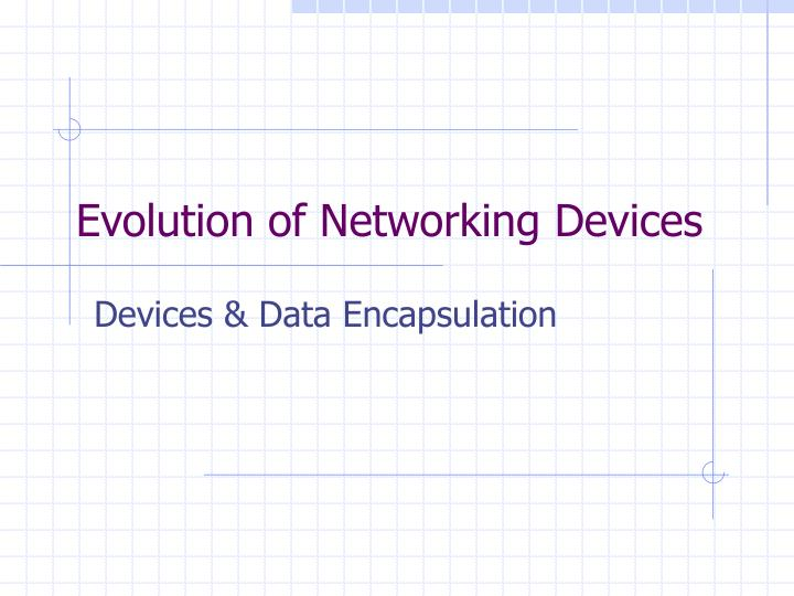 PPT - Evolution of Networking Devices PowerPoint Presentation - ID