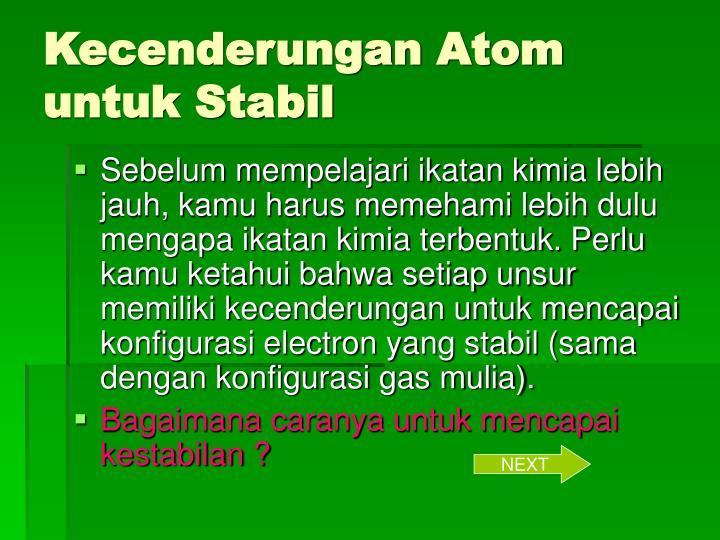 Kecenderungan Atom untuk Stabil