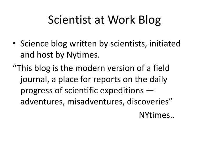 Scientist at Work Blog