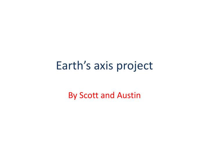earth s axis project n.