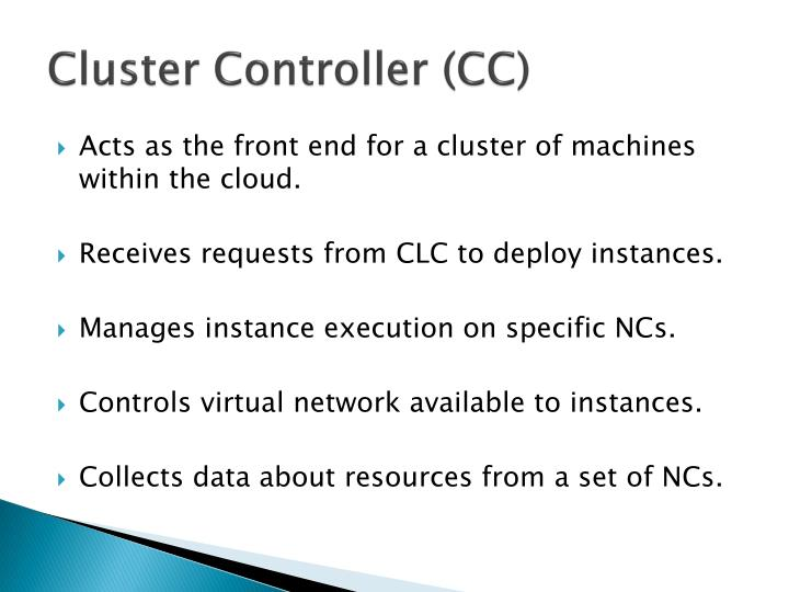 Cluster Controller (CC)