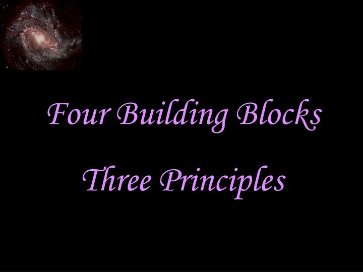 Four Building Blocks